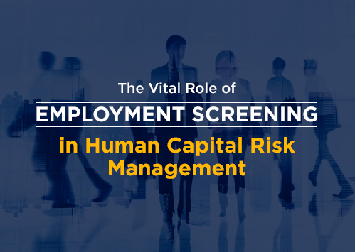 the-vital-role-of-employment-screening-in-human-capital-risk-management-featured
