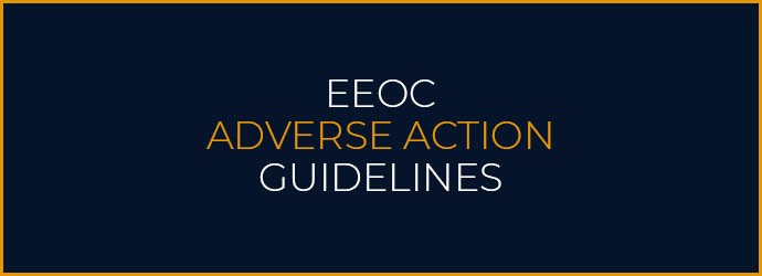 3 Key Aspects of the EEOC Adverse Action Guidelines