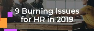 9 Burning Issues for HR in 2019